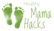 Healthy Mama Hacks