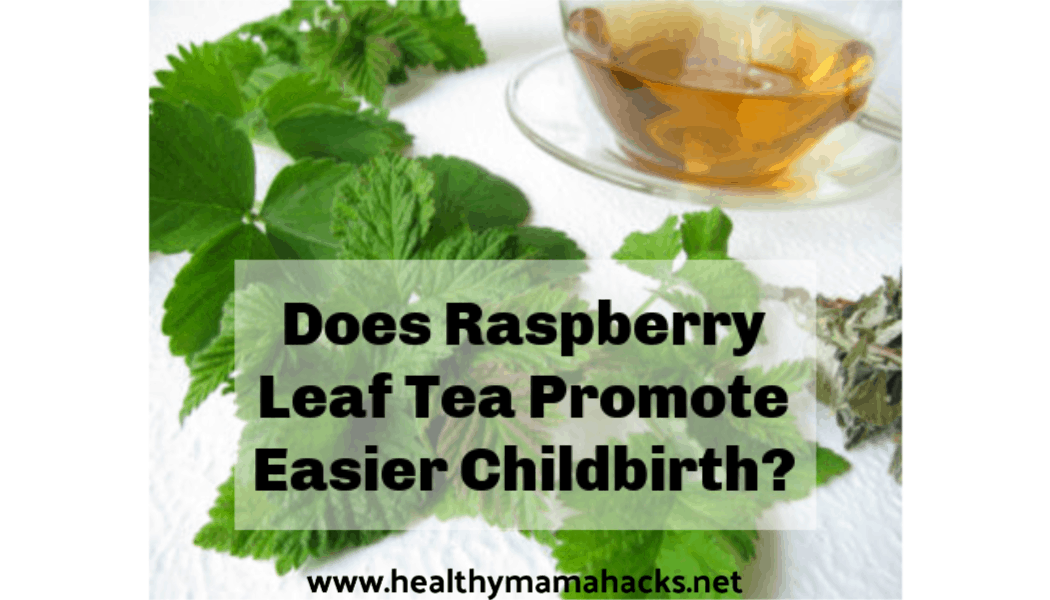 Raspberry Leaf Tea Benefits