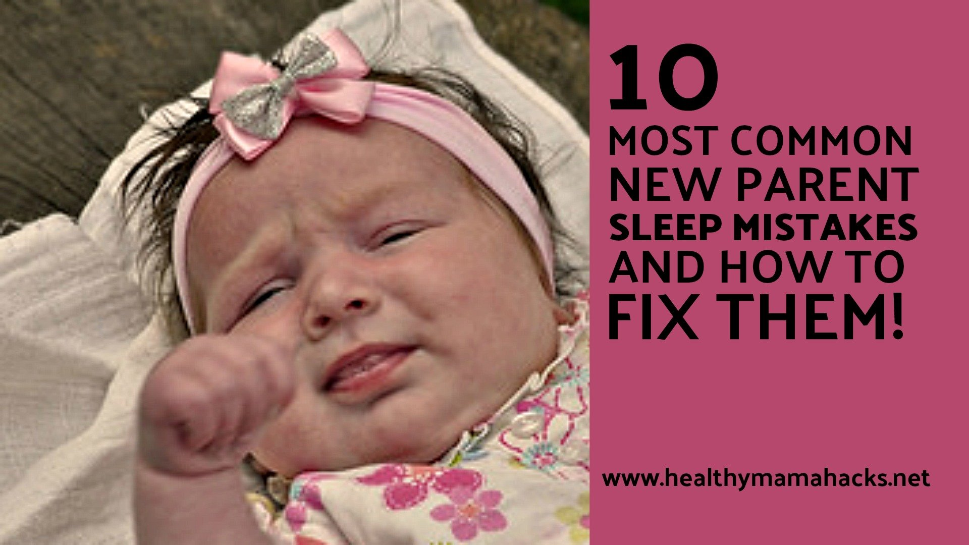 Most common baby sleep mistakes that new parents make and how to fix them!