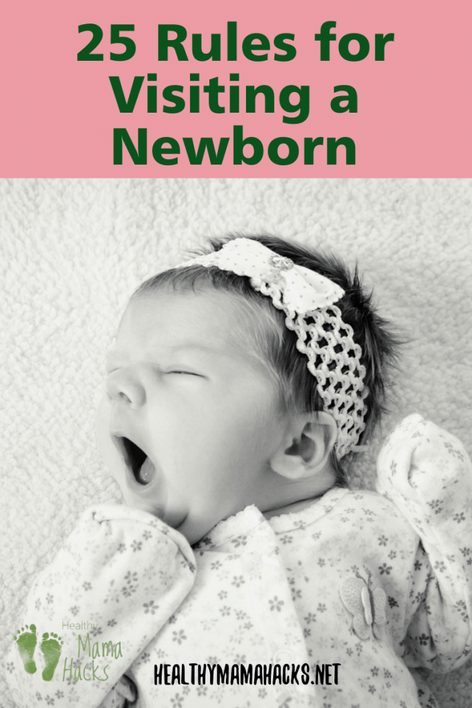 Get these 25 rules for visiting a newborn and new parents. Having a new baby in the house is exhausting for new parents. Learn ways you can really be helpful during the postpartum season. #newborn, #postpartum, #newparents