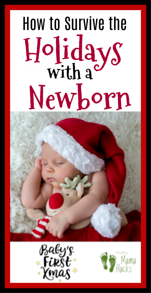 Great tips for surviving the holidays with a newborn. Are you expecting a Christmas baby? Having a newborn during the holidays does not need to be stressful. Much depends on your frame of mind. Learn more! #Christmasbaby, #holidaybaby, #newborn